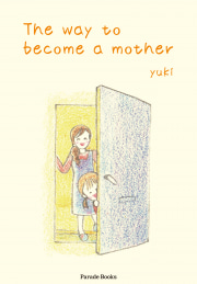 The way to become a mother